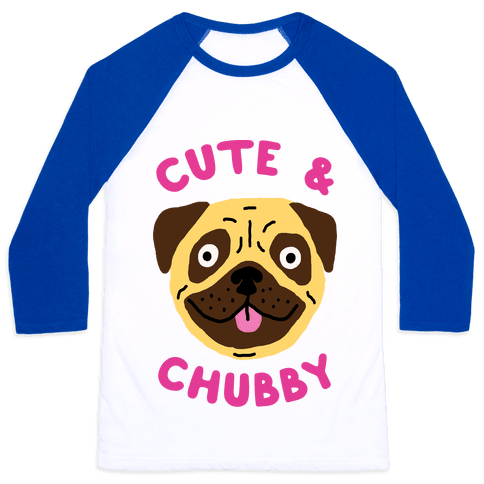 Cute And Chubby Baseball Tee