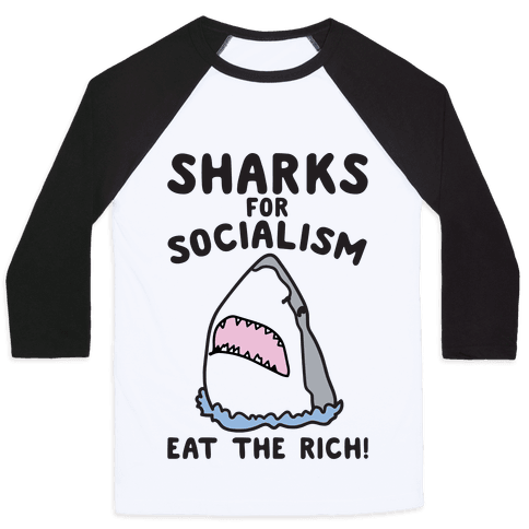 Sharks For Socialism Parody Baseball Tee