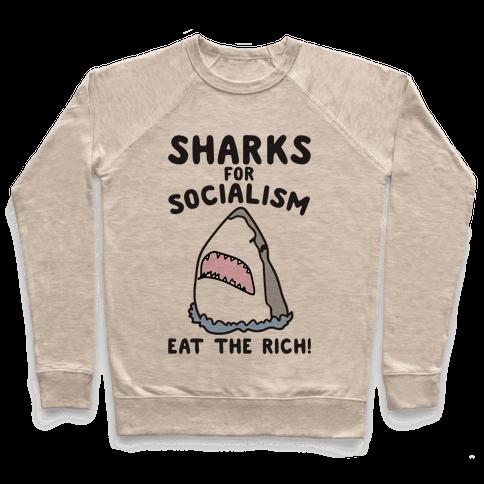 Sharks For Socialism Parody Pullover