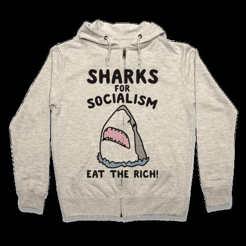 Sharks For Socialism Parody Zip Hoodie