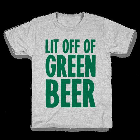 Lit Off Of Green Beer  Kids T-Shirt