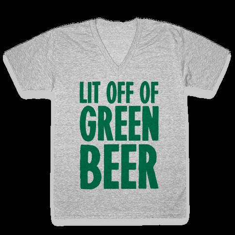Lit Off Of Green Beer  V-Neck Tee Shirt