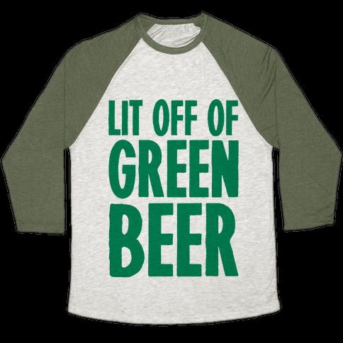 Lit Off Of Green Beer