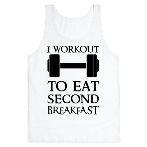 I Workout to Eat Second Breakfast Tank Top