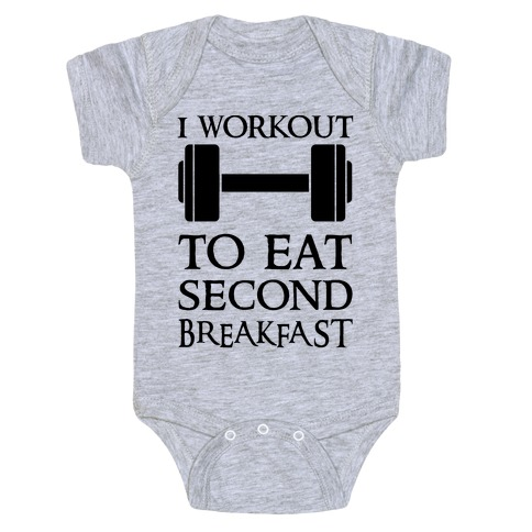 I Workout to Eat Second Breakfast Baby Onesy