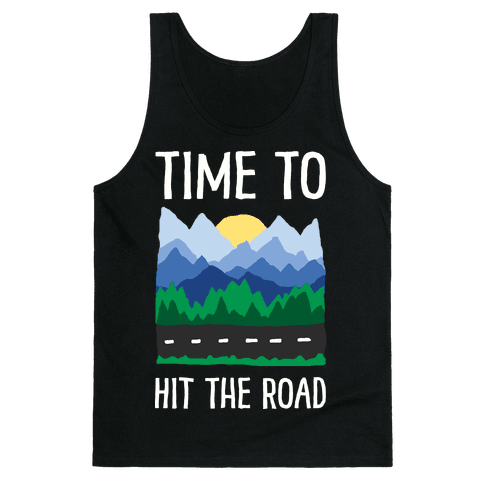 Time To Hit The Road Tank Top
