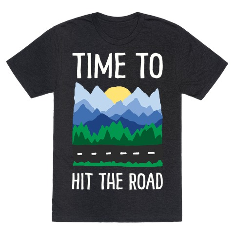 Time To Hit The Road Mens T-Shirt