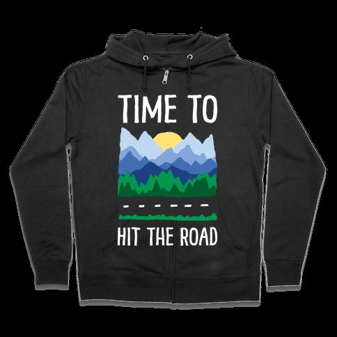 Time To Hit The Road Zip Hoodie