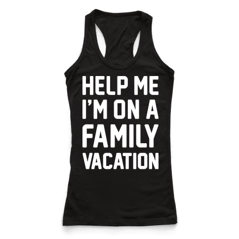 Help Me Im On A Family Vacation