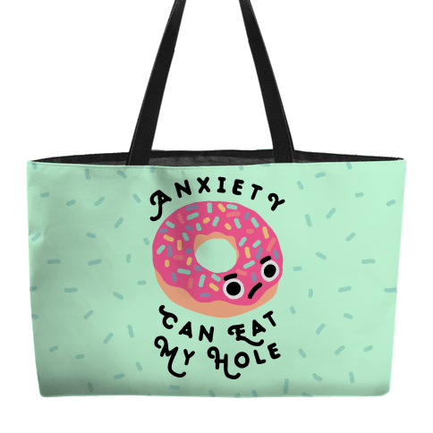 Anxiety Can Eat My Hole Donut Weekender Tote