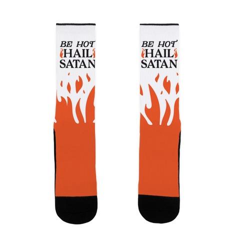 Be Hot Hail Satan Sock