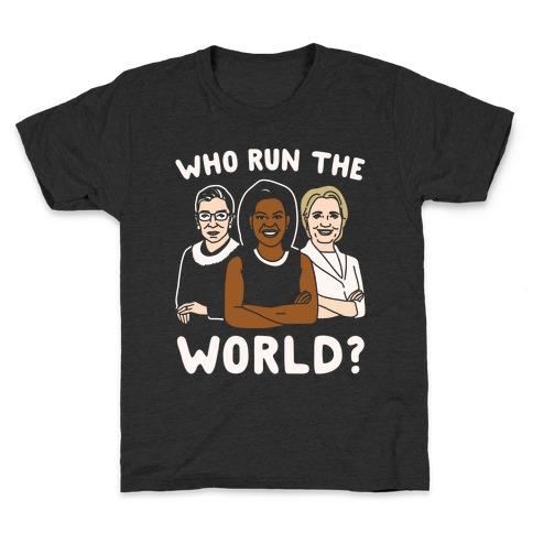 Who Run The World Parody White Print Kids T-Shirt