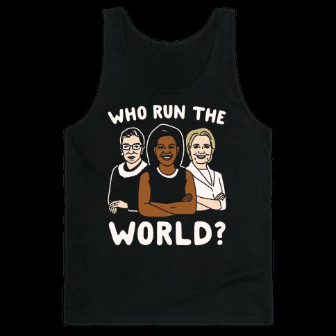 Who Run The World Parody White Print Tank Top