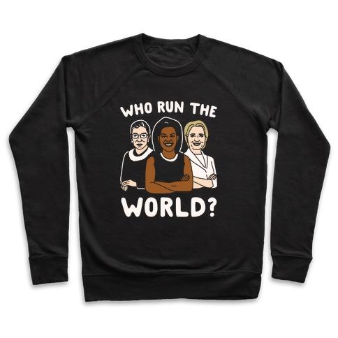 Who Run The World Parody White Print Pullover