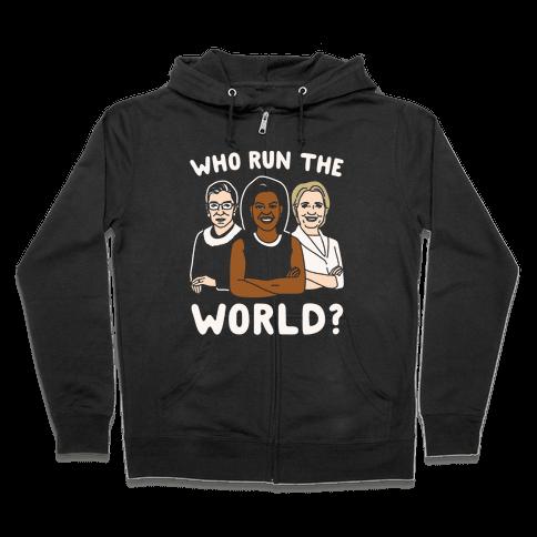 Who Run The World Parody White Print Zip Hoodie