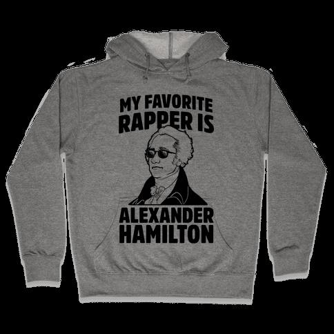 My Favorite Rapper is Alexander Hamilton Hooded Sweatshirt