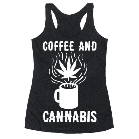 Coffee And Cannabis Racerback Tank Top