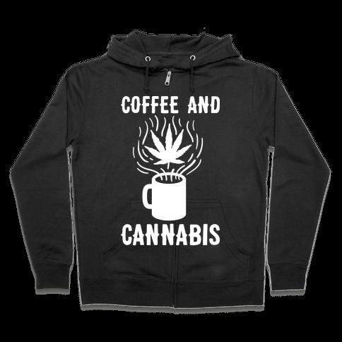 Coffee And Cannabis Zip Hoodie