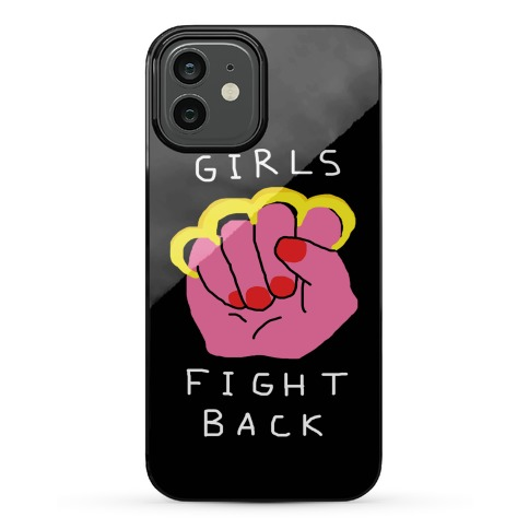 Girls Fight Back Phone Case
