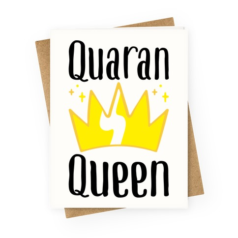 QuaranQueen Greeting Card