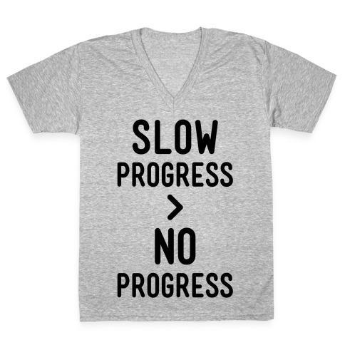 Slow Progress > No Progress V-Neck Tee Shirt