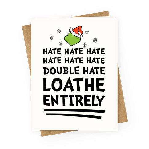 Loathe Entirely Greeting Card