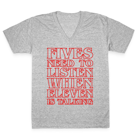 Fives Need To Listen When Eleven Is Talking Parody White Print V-Neck Tee Shirt