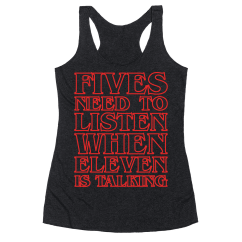 Fives Need To Listen When Eleven Is Talking Parody White Print Racerback Tank Top