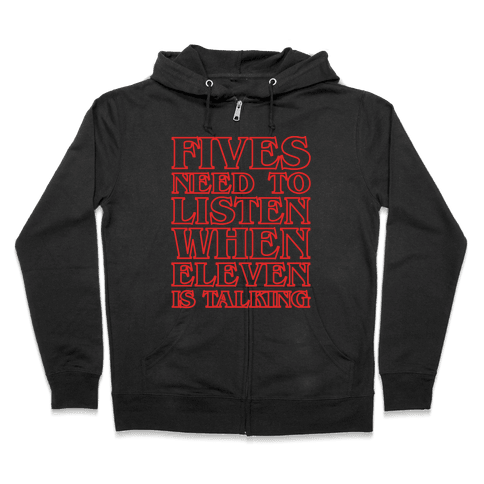 Fives Need To Listen When Eleven Is Talking Parody White Print Zip Hoodie