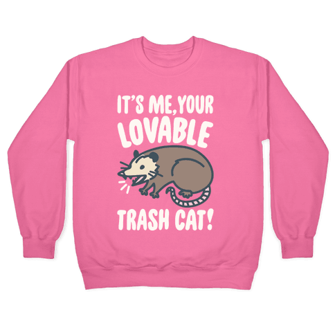 It's Me Your Lovable Trash Cat White Print Pullover
