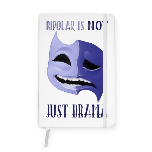 Bipolar Is Not Just Drama Notebook