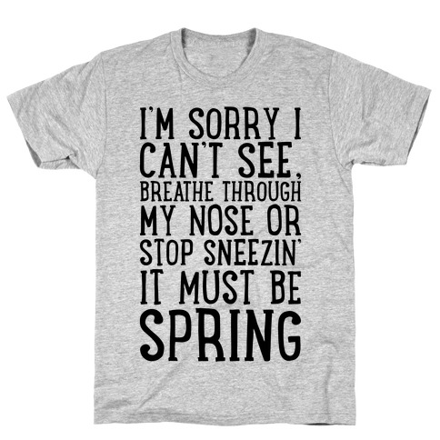 It Must Be Spring T-Shirt
