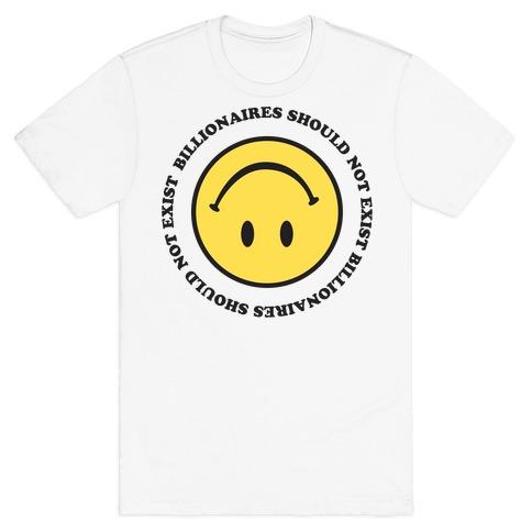 Billionaires Should Not Exist Upside-Down Smiley Face T-Shirt