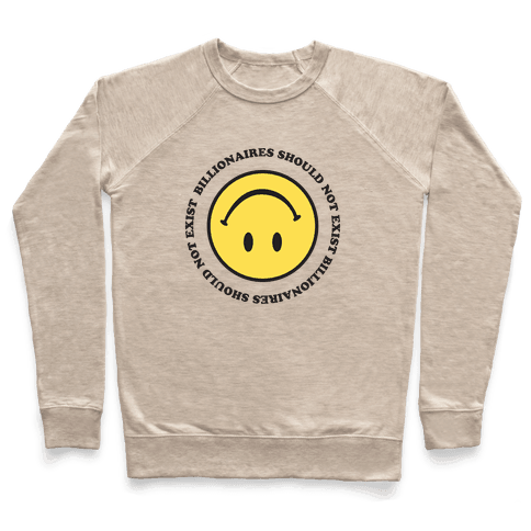 Billionaires Should Not Exist Upside-Down Smiley Face Pullover