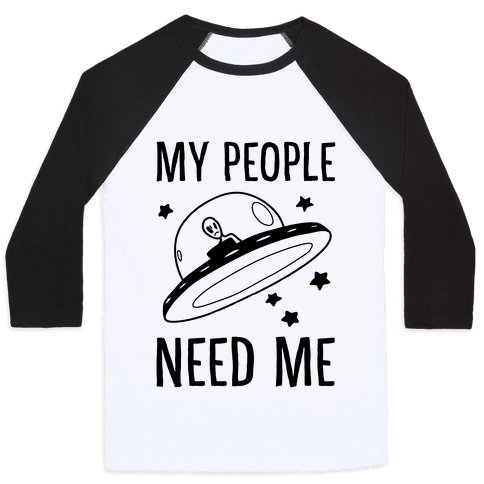 My People Need Me  Baseball Tee
