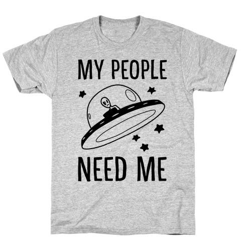 My People Need Me T-Shirt