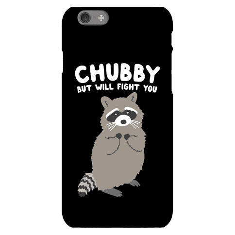 Chubby But I Will Fight You Raccoon Phone Case