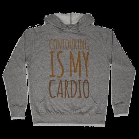 Contouring Is My Cardio  Hooded Sweatshirt