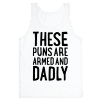 These Puns Are Armed And Dadly