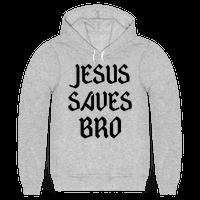 Jesus Saves Bro