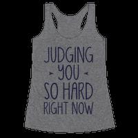 Judging You So Hard