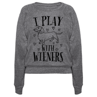 I Play With Weiners Pullover