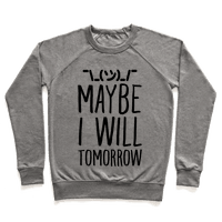 Maybe I Will Tomorrow