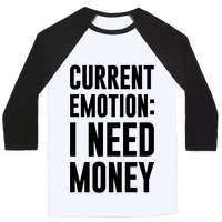 Current Emotion I Need Money