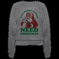 Y'all Mutha F*ckas Need Christmas
