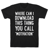 Where Can I Download This Thing You Call Motivation