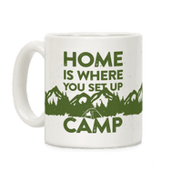 Home Is Where You Set Up Camp