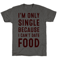 I'm Only Single Because I Can't Date Food