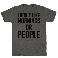 I Don't Like Mornings or People