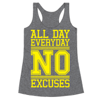 All Day Everyday NO Excuses